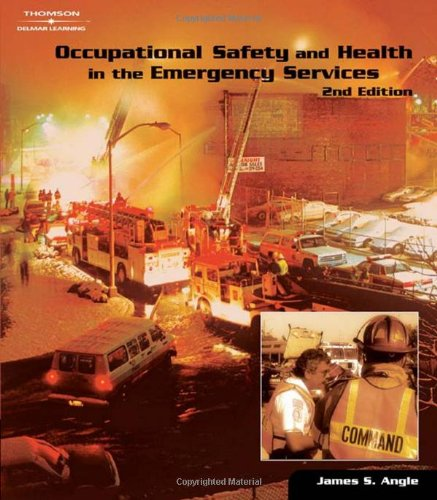 Occupational Safety and Health in the Emergency Services  2nd 2005 (Revised) 9781401859039 Front Cover