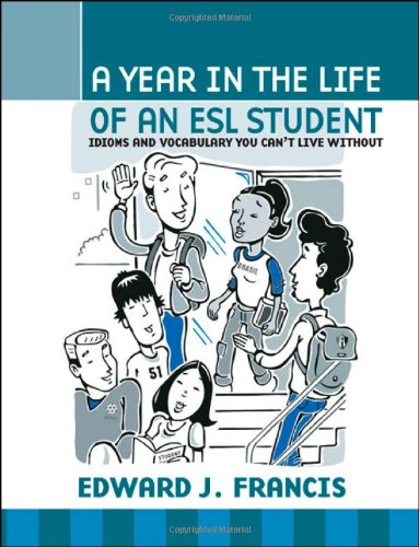 Year in the Life of an ESL Student Idioms and Vocabulary You Can't Live Without  2010 edition cover