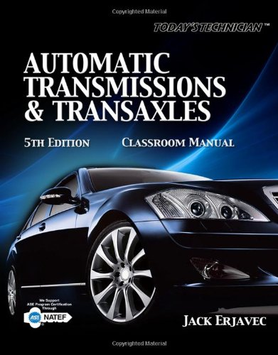 Classroom Manual for Today's Technician Automatic Transmissions and Transaxels 5th 2010 edition cover