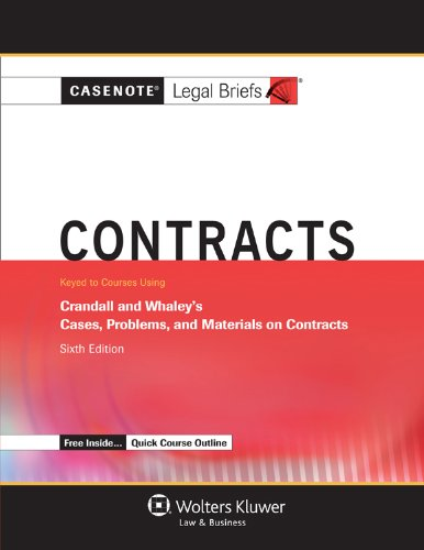 Contracts: Keyed to Courses Using Crandall and Whaley's Cases, Problems, and Materials on Contracts  2012 edition cover