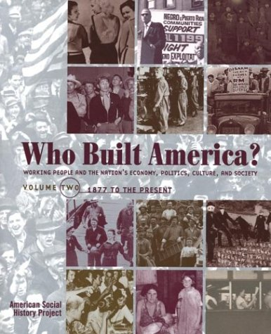 Who Built America? From 1877 to Present 2nd 2000 9781572593039 Front Cover
