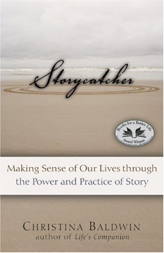 Storycatcher Making Sense of Our Lives Through the Power and Practice of Story N/A edition cover