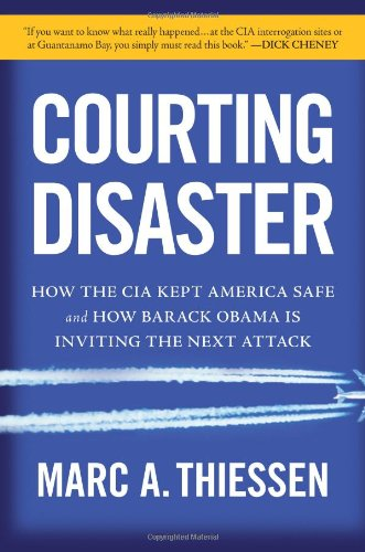 Courting Disaster How the CIA Kept America Safe and How Barack Obama Is Inviting the Next Attack  2010 edition cover