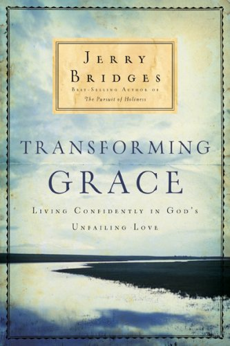 Transforming Grace Living Confidently in God's Unfailing Love N/A edition cover