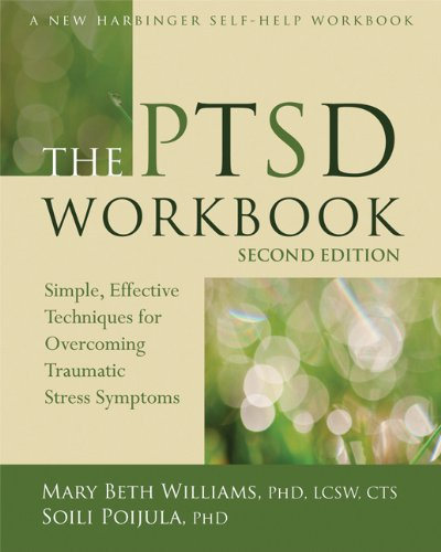 PTSD Workbook Simple, Effective Techniques for Overcoming Traumatic Stress Symptoms 2nd 2013 (Revised) edition cover