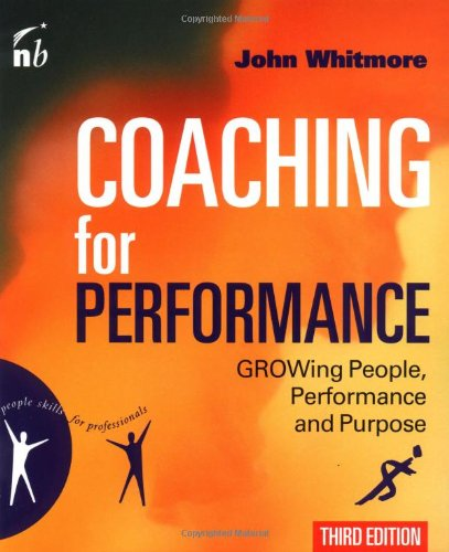 Coaching for Performance Growing People, Performance and Purpose 3rd 2002 9781857883039 Front Cover