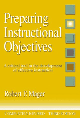 Preparing Instructional Objectives : A Critical Tool in the Development of Effective Instruction 3rd 1997 (Revised) edition cover