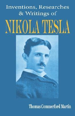 Nikola Tesla : His Inventions, Researches and Writings  2006 edition cover
