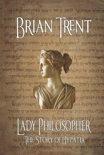 Lady Philosopher : The Story of Hypatia N/A 9781935585039 Front Cover