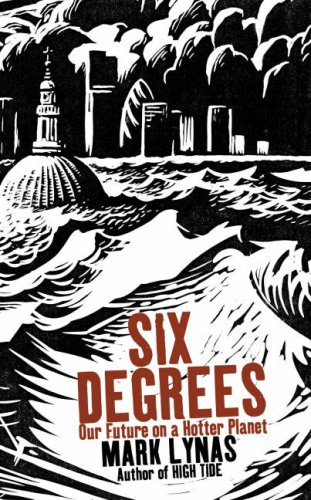 Six Degrees: Our Future on a Hotter Planet N/A edition cover