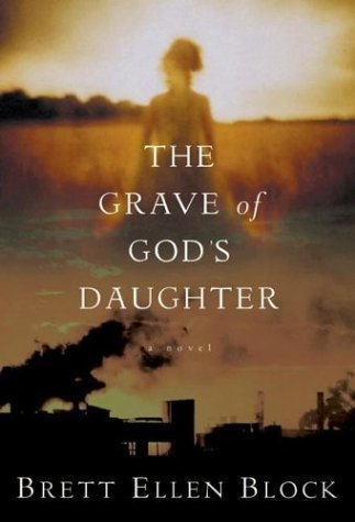 Grave of God's Daughter A Novel  2004 9780060525040 Front Cover