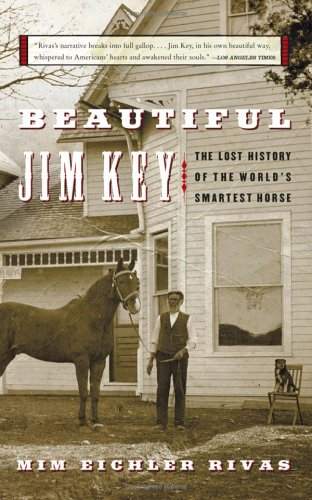 Beautiful Jim Key The Lost History of the World's Smartest Horse N/A edition cover