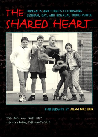 Shared Heart Portraits and Stories Celebrating Lesbian, Gay, and Bisexual Young People  2001 (Reprint) 9780064473040 Front Cover