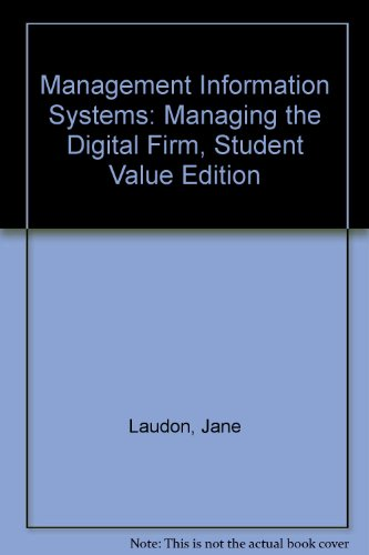 Management Information Systems Managing the Digital Firm, Student Value Edition 10th 2009 9780132077040 Front Cover