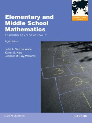 Elementary and Middle School Mathematics Teaching Developmentally: International Edition 8th 2013 (Revised) 9780132879040 Front Cover