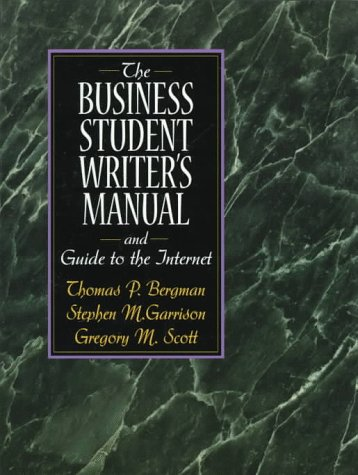 Business Student 's Writers Manual   1998 (Student Manual, Study Guide, etc.) 9780135980040 Front Cover