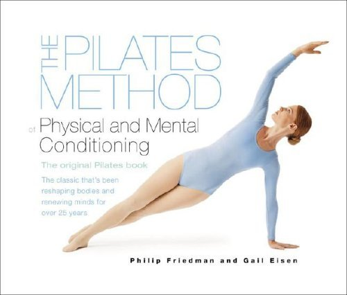 Pilates Method of Physical and Mental Conditioning   2004 edition cover