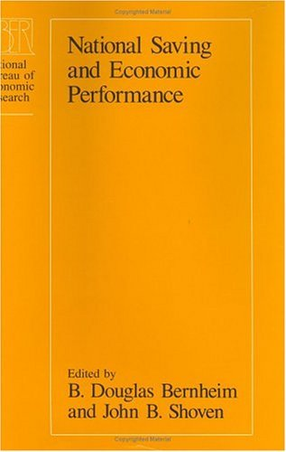 National Saving and Economic Performance   1991 9780226044040 Front Cover