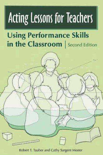 Acting Lessons for Teachers Using Performance Skills in the Classroom 2nd 2006 (Revised) edition cover