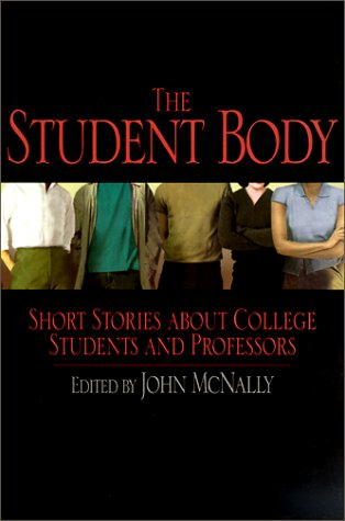 Student Body Short Stories about College Students and Professors  2001 edition cover