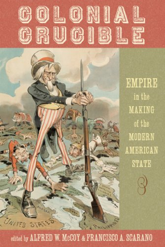 Colonial Crucible Empire in the Making of the Modern American State  2009 edition cover