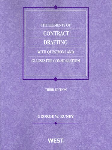 Elements of Contract Drafting with Questions and Clauses for Consideration  3rd 2011 (Revised) edition cover