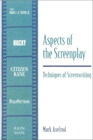 Aspects of the Screenplay Techniques of Screenwriting  2001 edition cover