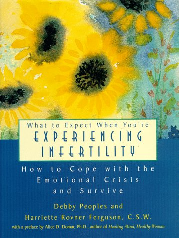 What to Expect When You're Experiencing Infertility How to Cope with the Emotional Crisis and Survive N/A 9780393041040 Front Cover