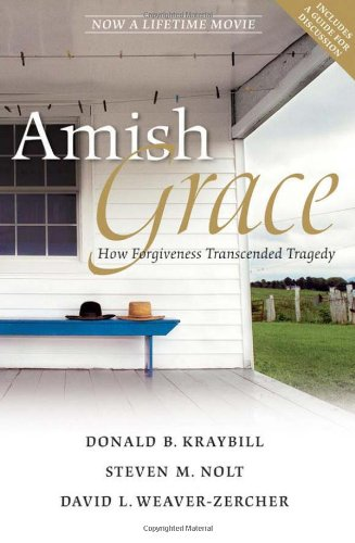 Amish Grace How Forgiveness Transcended Tragedy  2007 edition cover