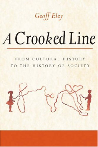 Crooked Line From Cultural History to the History of Society  2005 edition cover