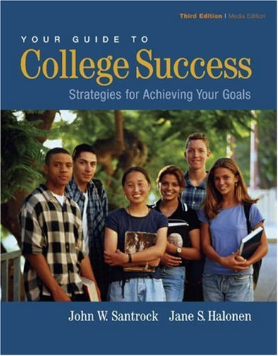 Your Guide to College Success Strategies for Achieving Your Goals 3rd 2004 9780534608040 Front Cover
