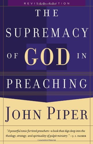 Supremacy of God in Preaching   2004 (Revised) edition cover