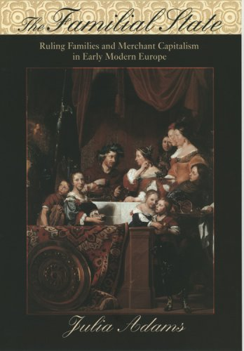Familial State Ruling Families and Merchant Capitalism in Early Modern Europe  2007 edition cover