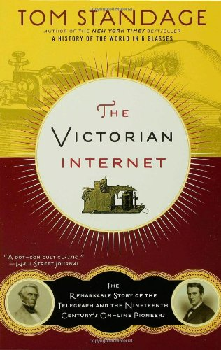 Victorian Internet The Remarkable Story of the Telegraph and the Nineteenth Century's On-Line Pioneers N/A edition cover
