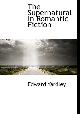 Supernatural in Romantic Fiction N/A 9781115189040 Front Cover