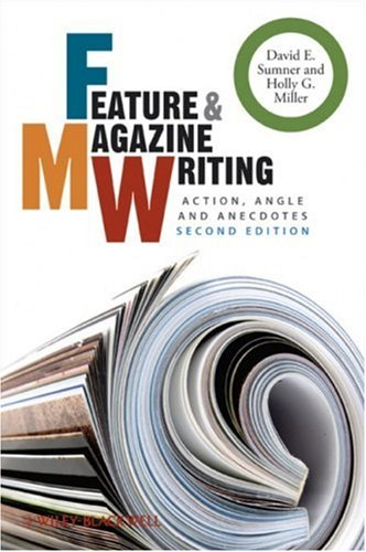 Feature and Magazine Writing Action, Angle and Anecdotes 2nd 2009 edition cover