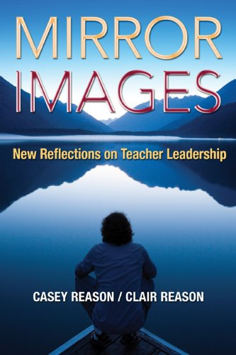 Mirror Images New Reflections on Teacher Leadership  2011 edition cover