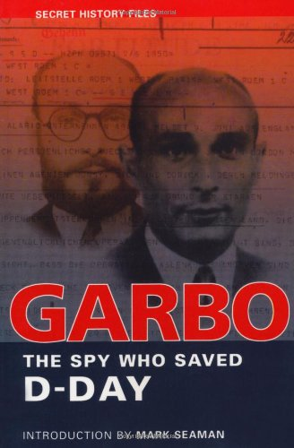 Garbo The Spy Who Saved D-Day  2004 9781550025040 Front Cover