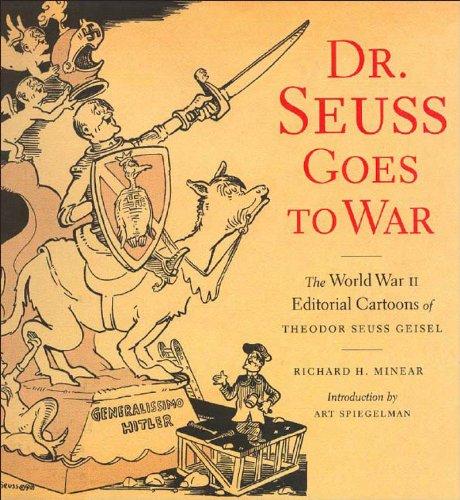 Dr. Seuss Goes to War The World War II Editorial Cartoons of Theodor Seuss Geisel  2003 (Reprint) edition cover