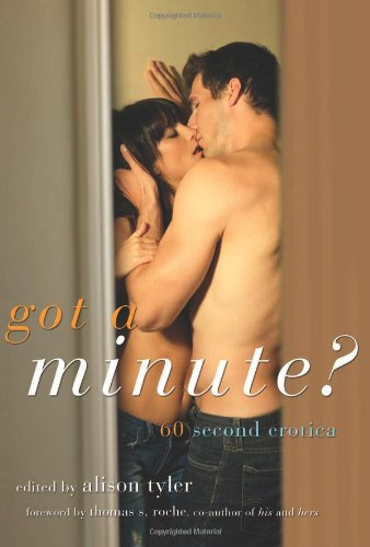 Got a Minute? 60 Second Erotica 2nd 2010 9781573444040 Front Cover