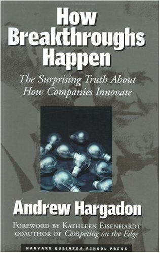 How Breakthroughs Happen The Surprising Truth about How Companies Innovate  2003 edition cover