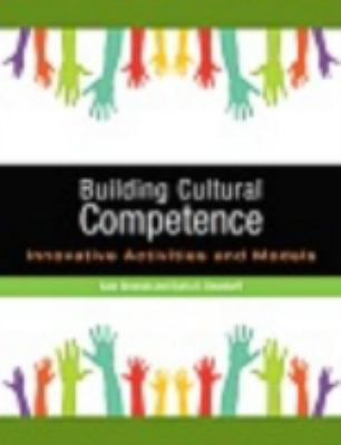 Building Cultural Competence Innovative Activities and Models  2012 9781579228040 Front Cover
