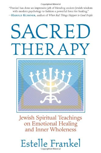 Sacred Therapy Jewish Spiritual Teachings on Emotional Healing and Inner Wholeness  2005 edition cover