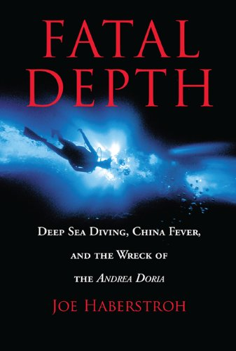 Fatal Depth Deep Sea Diving, China Fever, and the Wreck of the Andrea Doria  2004 edition cover