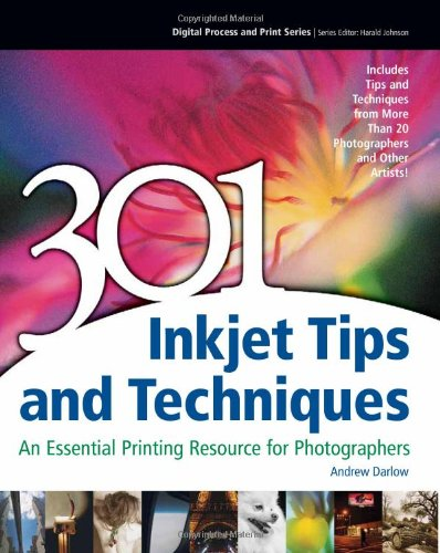 301 Inkjet Tips and Techniques An Essential Printing Resource for Photographers  2008 edition cover