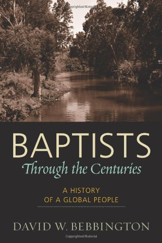 Baptists Through the Centuries A History of a Global People  2010 edition cover