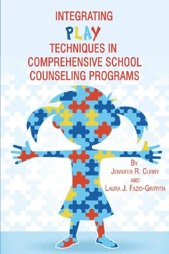 Integrating Play Techniques in Comprehensive School Counseling Programs:   2013 edition cover