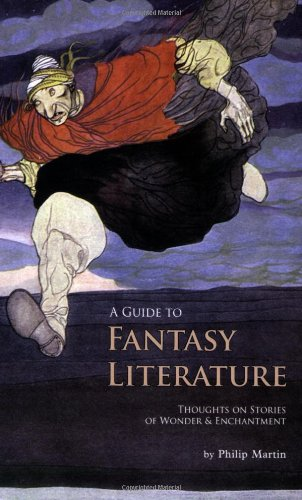 Guide to Fantasy Literature Thoughts on Stories of Wonder and Enchantment  2009 edition cover