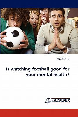 Is Watching Football Good for Your Mental Health?  N/A 9783843358040 Front Cover