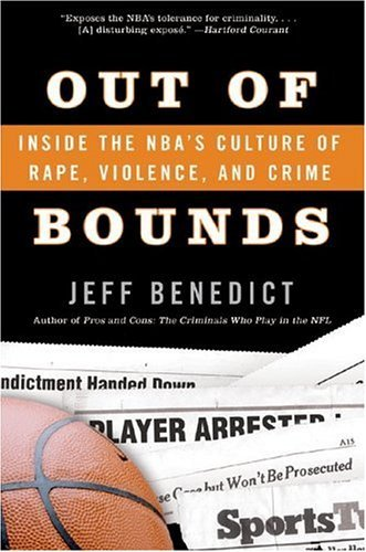 Out of Bounds Inside the NBA's Culture of Rape, Violence, and Crime N/A 9780060726041 Front Cover